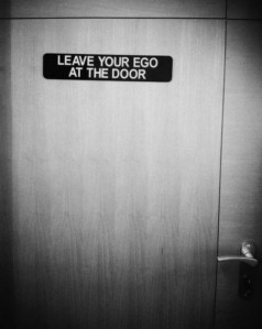 Leave ego at door